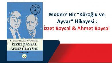 Photo of İz Bırakan Bolulular 1 – İzzet Baysal & Ahmet Baysal