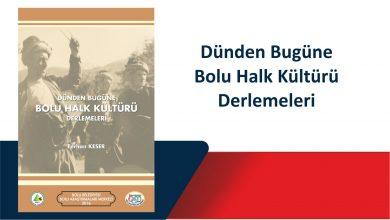 Photo of Dünden Bugüne Bolu Halk Kültürü Derlemeleri