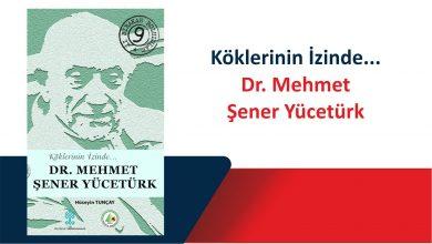 Photo of İz Bırakan Bolulular 9 – Dr. Mehmet Şener Yücetürk