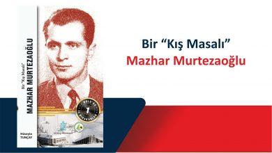 Photo of Bolu'da İz Bırakanlar 1 – Mazhar Murtezaoğlu