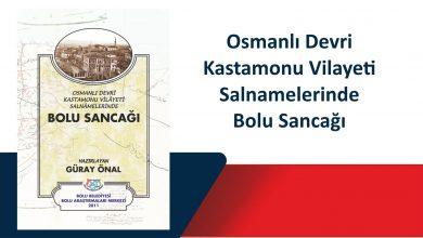 Photo of Osmanlı Devri Kastamonu Vilayeti Salnamelerinde Bolu Sancağı